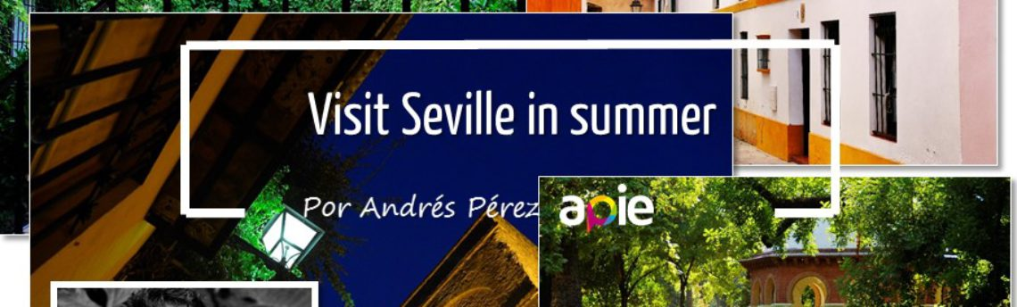 To visit Seville in summer